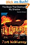 The Blaze that destroyed My Shadow