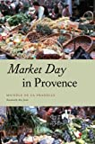 img - for Market Day in Provence (Fieldwork Encounters and Discoveries) 1st edition by de La Pradelle, Mich le (2006) Hardcover book / textbook / text book