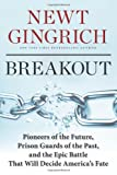 Breakout: Pioneers of the Future, Prison Guards of the Past, and the Epic Battle That Will Decide Americas Fate