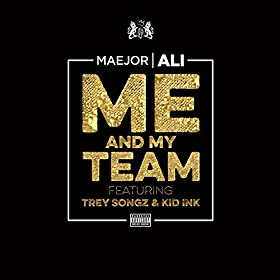 Me And My Team [Explicit]