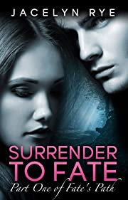 Surrender to Fate (Fate's Path Part One: A New Adult Romance Series)