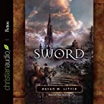 The Sword: A Novel (       UNABRIDGED) by Bryan M. Litfin Narrated by Ray Porter