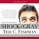 Shock of Gray: The Aging of the World's Population and How It Pits Young Against Old, Child Against Parent, Worker Against Boss Audiobook by Ted C. Fishman Narrated by Kerin McCue
