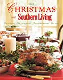 Christmas with Southern Living 2008: Great Recipes - Easy Entertaining - Festive Decorations - Gift Ideas (Christmas With Southern Living)