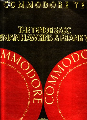 THE TENOR SAX: COLEMAN HAWKINS & FRANK WESS - The Commodore Years by COLEMAN HAWKINS/FRANK WESS