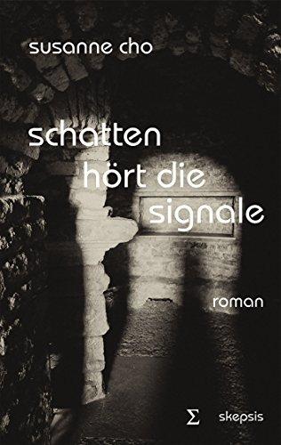 Cho, Susanne: Schatten h�rt die Signale (Skepsis & Leidenschaft)