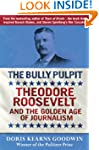 The Bully Pulpit: Theodore Roosevelt...