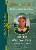 Dear America: Like the Willow Tree (0545144698) by Lowry, Lois