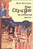 The City of God: Books 11-22 (Works of Saint Augustine)