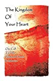 The Kingdom of Your Heart: Our Call to the Glorious Church in America (0741475456) by K. C. Cole