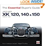 Jaguar XK 120, 140 & 150 - Essential...