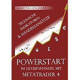 """Powerstart im Devisenhandel mit Metatrader 4: Technische Indikatoren und Handelsans�tzevon """"Marcus Langanke"""""""