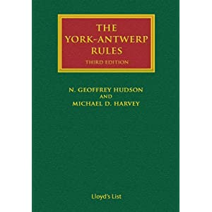 The York-Antwerp Rules: The Principles and Practice of General Average Adjustment: Third Edition (Lloyd's Shipping Law Library) N. Geoffrey Hudson and Michael D. Harvey