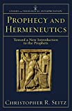 Prophecy and Hermeneutics: Toward a New Introduction to the Prophets (Studies in Theological Interpretation)