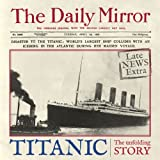Haynes Book Titanic The Unfolding Story as told by the Daily Mirror Including an AA Microfibre Magic Mitt