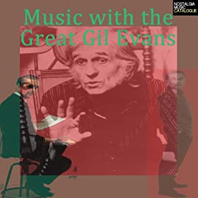 Music with the Great Gil Evans