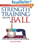 Strength Training on the Ball: A Pila...