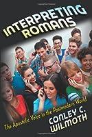 Interpreting Romans: The Apostolic Voice in the Postmodern World