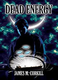 (FREE on 1/23) Dead Energy: An Alex Cave Adventure. Episode 1. by James M Corkill - http://eBooksHabit.com