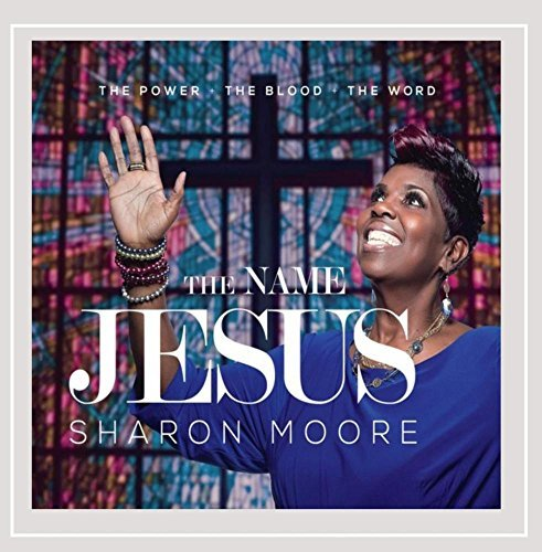 Power the Blood the Word the Name Jesus by Sharon Moore
