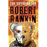 The Toyminator (Gollancz S.F.)by Robert Rankin