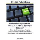 Welthandelsorganisat... Was u.a. Matthias Berninger dazu sagt: Reihe Quellensammlung: Aktuelle politische Reden...