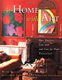 At Home with Art: How Art Lovers Live with and Care for Their Treasures (0517708884) by Ellis, Estelle