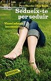 img - for Sedueix-te per seduir book / textbook / text book