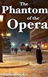 The Phantom of the Opera (+Audiobook): With 5 Other Gothic Novels (English Edition)