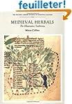 Medieval Herbals: The Illustrative Tr...