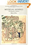 Medieval Herbals: The Illustrative Tr...
