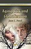 Aging, Risk and Globalization (Social Perspectives in the 21st Century)