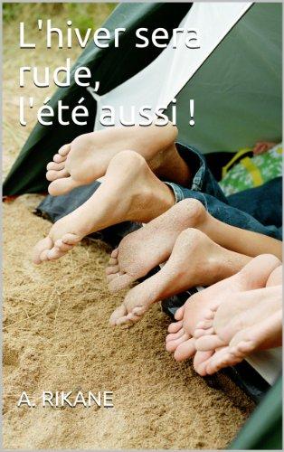 A. RIKANE - L'hiver sera rude, l'été aussi !