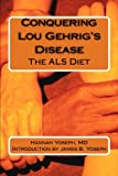 Conquering Lou Gehrig's Disease: The ALS Diet