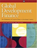 img - for Global Development Finance 2007 (Complete Print Edition + Single User CD-ROM) book / textbook / text book