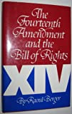 The Fourteenth Amendment and the Bill of Rights
