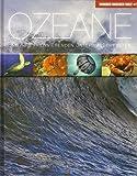 Wunder unserer Welt: Ozeane: Und ihre faszinierenden Unterwasserwelten