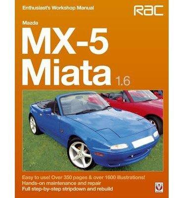 -mazda-miata-mx-5-eunos-roadster-16-enthusiasts-workshop-manual-mazda-miata-mx-5-eunos-roadster-16-e