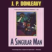 A Singular Man | [J. P. Donleavy]