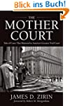 The Mother Court: Tales of Cases that...