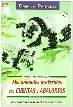 Mis Animales Preferidos con Cuentas y Abalorios: VV.AA.: 9788496777903