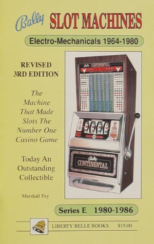 Bally Slot Machines: An Illustrated Guide to the 285 Most Popular Electro-Mechanical and Series E Models by Marshall Fey (1996-08-02) (Bally Slot Machine compare prices)