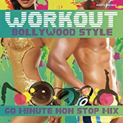 Workout Bollywood Style: 60 Mins Non Stop Mix