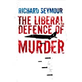 The Liberal Defence of Murderby Richard Seymour