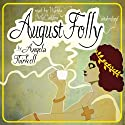 August Folly (       UNABRIDGED) by Angela Thirkell Narrated by Wanda McCaddon