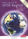 Basic Skills GCSE English AQA A (GCSE English for AQA A) (0435106031) by Pilgrim, Imelda