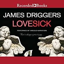 Lovesick (       UNABRIDGED) by James Driggers Narrated by Ezra Knight, Kate Forbes, Susan Bennett, Jeffrey LaHoste
