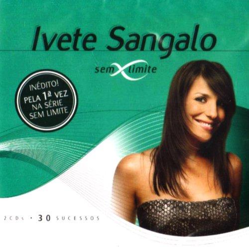 Ivete Sangalo - Sem Limite - Zortam Music