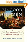 The Good Citizen: A History of Americ...