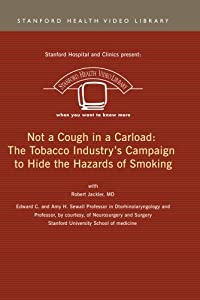 Not a Cough in a Carload: The Tobacco Industry's Campaign to Hide the Hazards of Smoking
